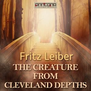 The Creature from Cleveland Depths (ljudbok) av