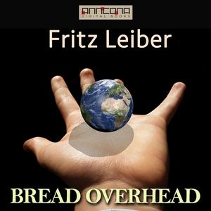 Bread Overhead (ljudbok) av Fritz Leiber
