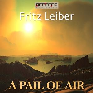 A Pail of Air (ljudbok) av Fritz Leiber