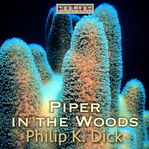 Piper in the Woods (ljudbok) av Philip K. Dick