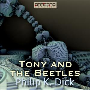 Tony and the Beetles (ljudbok) av Philip K. Dic