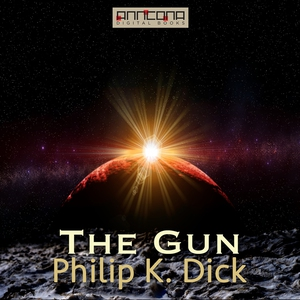 The Gun (ljudbok) av Philip K. Dick