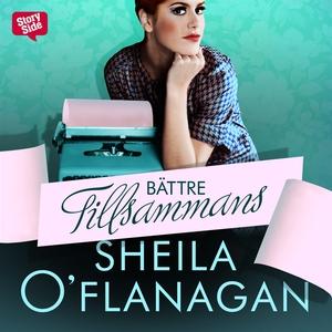 Bättre tillsammans (ljudbok) av Sheila O'Flanag