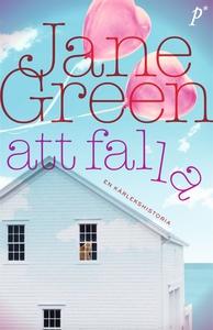 Att falla (e-bok) av Jane Green