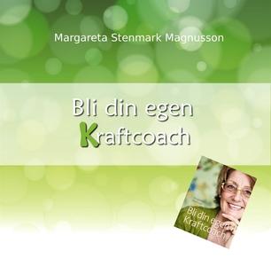Bli din egen Kraftcoach (e-bok) av Margareta St