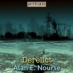 Derelict (ljudbok) av Alan E. Nourse, Allan E.