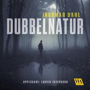 Dubbelnatur (ljudbok) av Ingemar Dahl