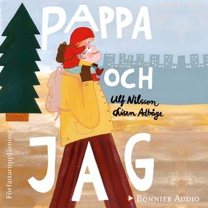 Pappa och jag (ljudbok) av Ulf Nilsson