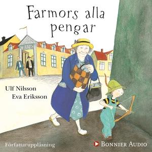Farmors alla pengar (ljudbok) av Ulf Nilsson