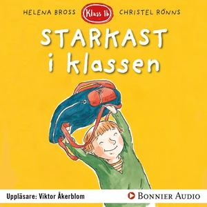 Starkast i klassen (ljudbok) av Helena Bross