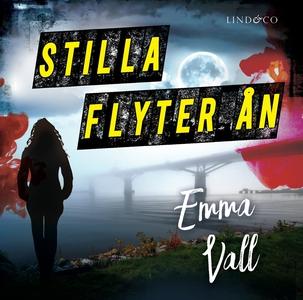 Stilla flyter ån (ljudbok) av Emma Vall