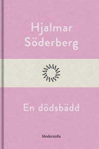 En dödsbädd (e-bok) av Hjalmar Söderberg