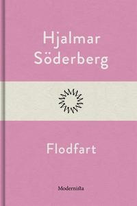 Flodfart (e-bok) av Hjalmar Söderberg