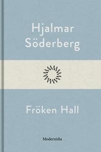 Fröken Hall (e-bok) av Hjalmar Söderberg