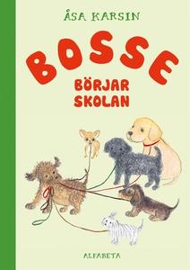 Bosse börjar skolan (e-bok) av Åsa Karsin
