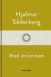 Med strömmen (e-bok) av Hjalmar Söderberg