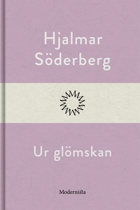 Ur glömskan (e-bok) av Hjalmar Söderberg