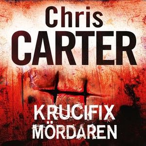 Krucifixmördaren (ljudbok) av Chris Carter