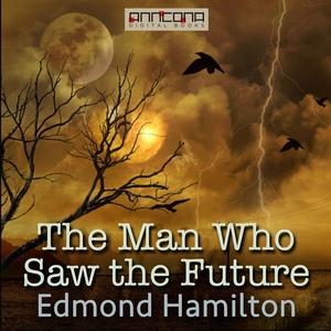 The Man Who Saw the Future (ljudbok) av Edmond