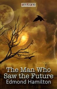 The Man Who Saw the Future (e-bok) av Edmond Ha