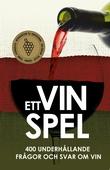 Ett Vinspel : 400 underhållande frågor och svar om vin (PDF)