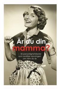 Är du din mamma? : 50 personlighetstest som avs