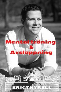 Mental träning och avslappning (ljudbok) av Eri