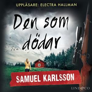 Den som dödar (ljudbok) av Samuel Karlsson