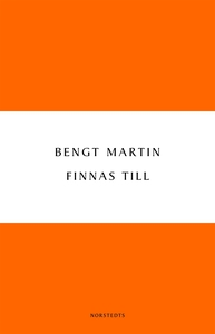 Finnas till (e-bok) av Bengt Martin