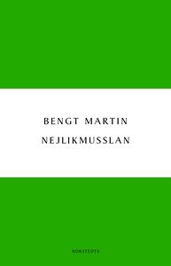 Nejlikmusslan (e-bok) av Bengt Martin