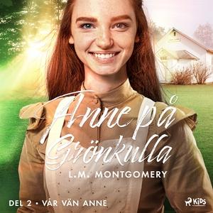 Vår vän Anne (ljudbok) av L. M. Montgomery