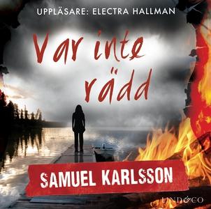 Var inte rädd (ljudbok) av Samuel Karlsson