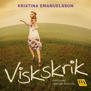 Viskskrik (ljudbok) av Kristina Emanuelsson