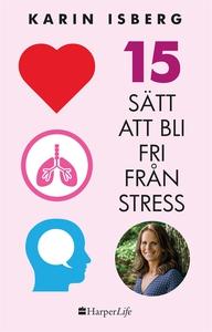 15 sätt att bli fri från stress (e-bok) av Kari