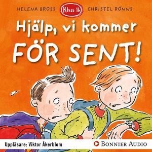 Hjälp, vi kommer för sent! (ljudbok) av Helena