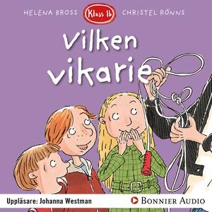 Vilken vikarie! (ljudbok) av Helena Bross