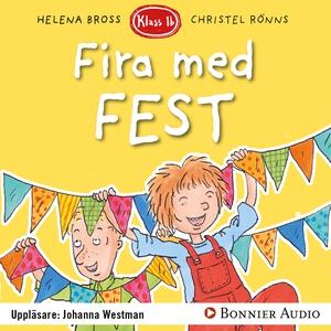 Fira med fest (ljudbok) av Helena Bross