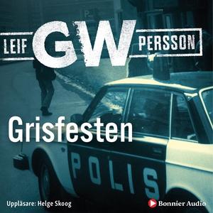 Grisfesten (ljudbok) av Leif G. W. Persson