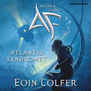 Artemis Fowl 7 - Atlantissyndromet (ljudbok) av