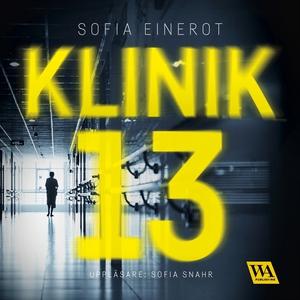 Klinik 13 (ljudbok) av Sofia Einerot