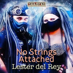 No Strings Attached (ljudbok) av Lester del Rey