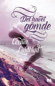 Det havet gömde (e-bok) av Cecilia Lindblad