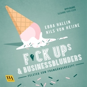 Fuckups och businessblunders : felsteg som framgångsrecept