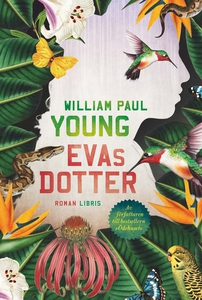Evas dotter (e-bok) av William Paul Young