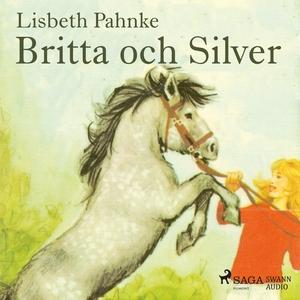 Britta och Silver (ljudbok) av Lisbeth Pahnke