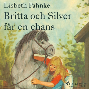 Britta och Silver får en chans (ljudbok) av Lis