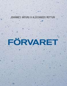 Förvaret (e-bok) av Aleksander Motturi, Johanne