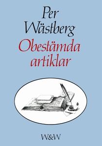 Obestämda artiklar (e-bok) av Per Wästberg