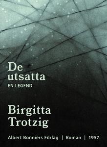 De utsatta : En legend (e-bok) av Birgitta Trot