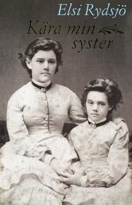 Kära min syster (e-bok) av Elsi Rydsjö